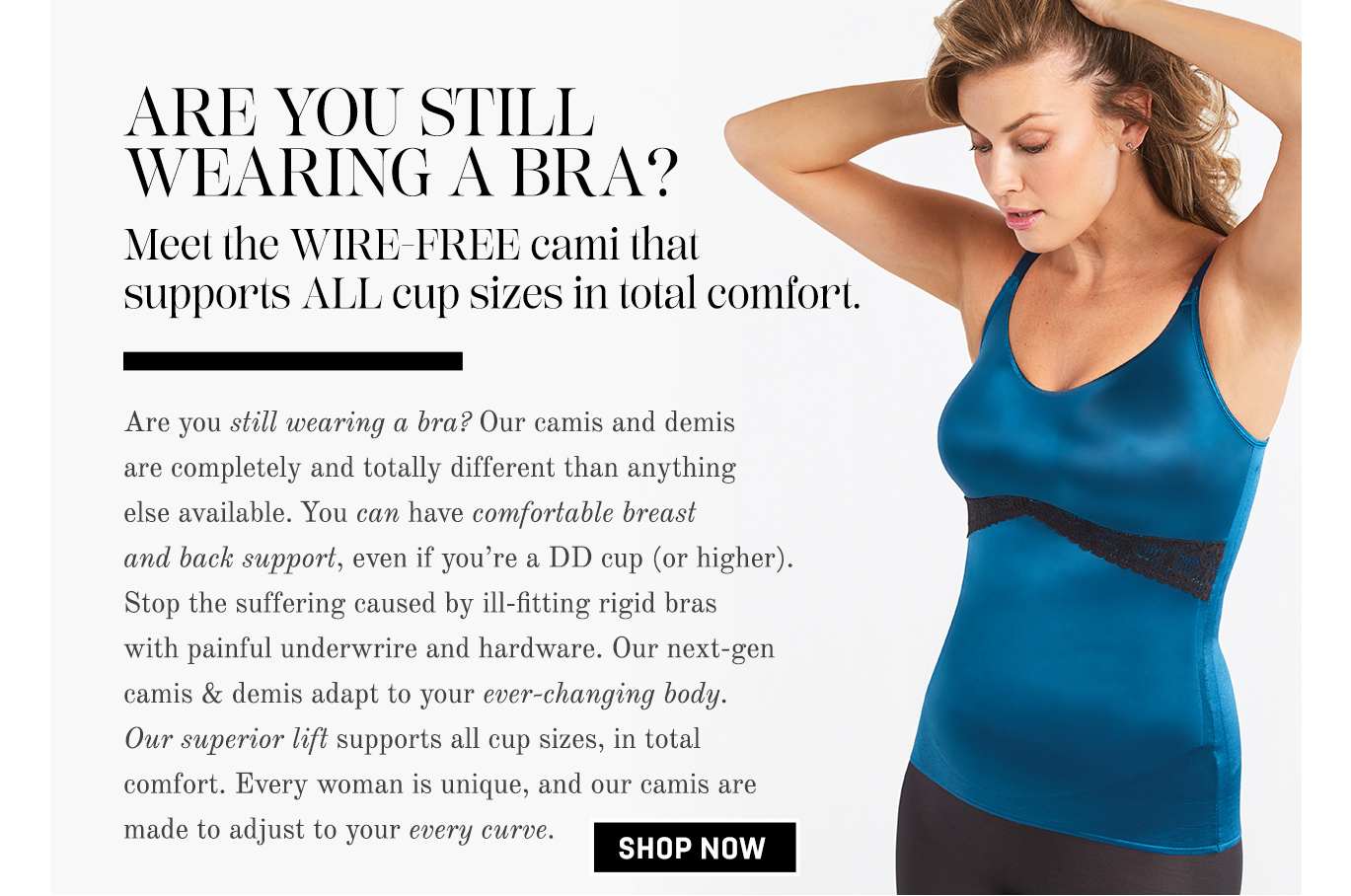 Meet the wire-free cami that supports all cup sizes in total comfort